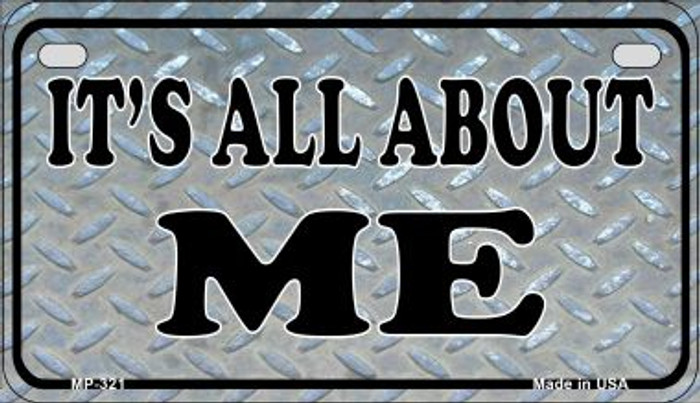 Its All About Me Novelty Metal Motorcycle Plate MP-321