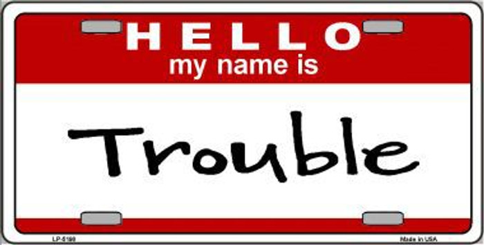 Trouble Metal Novelty License Plate LP-5198