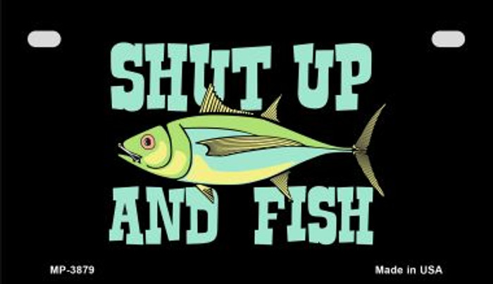 Shut Up and Fish Novelty Metal Motorcycle Plate MP-3879