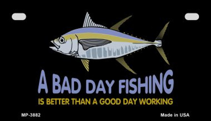 A Bad Day Fishing Novelty Metal Motorcycle Plate MP-3882