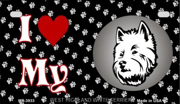 I Love My West Highland White Terrier Novelty Metal Motorcycle Plate MP-3933