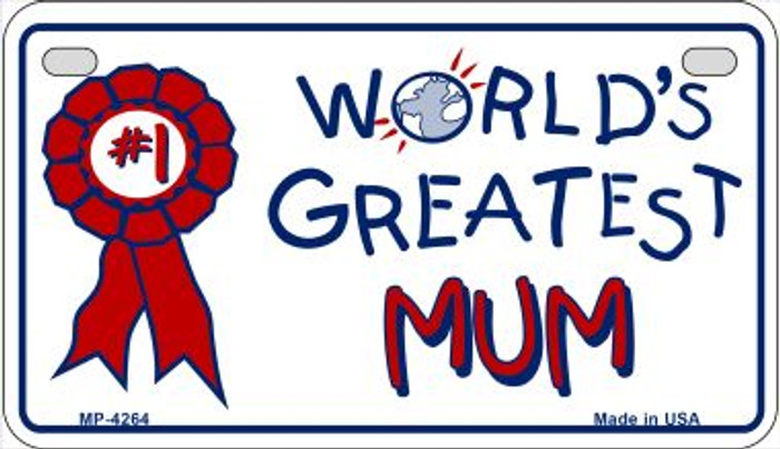 Worlds Greatest Mum Novelty Metal Motorcycle Plate MP-4264