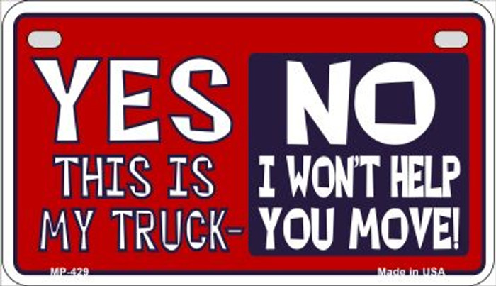 Yes This is My Truck Novelty Metal Motorcycle Plate MP-429