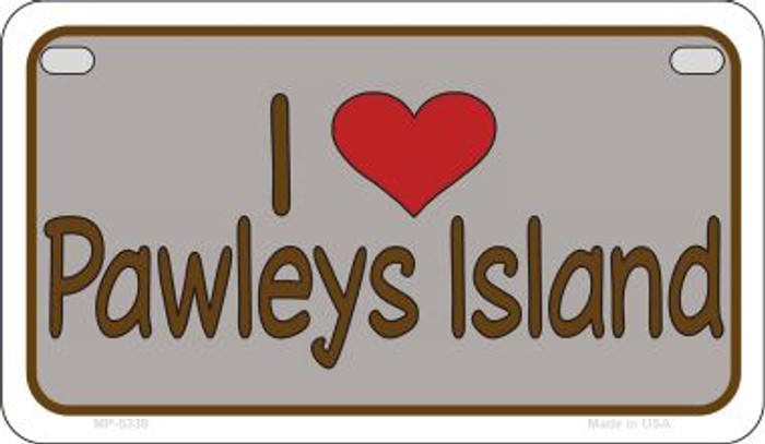 I Love Pawleys Island Novelty Metal Motorcycle Plate MP-5339