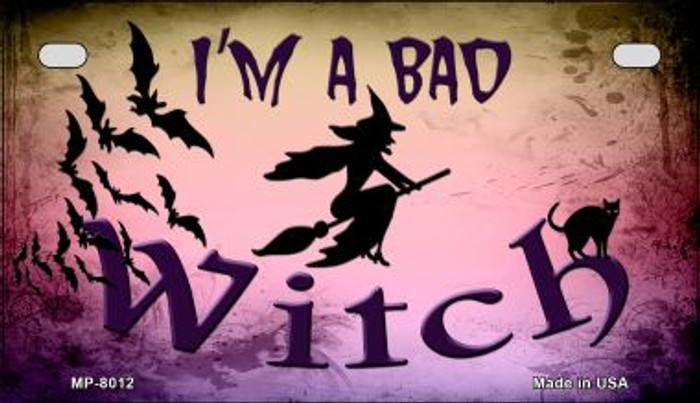Im A Bad Witch Novelty Metal Motorcycle Plate MP-8012