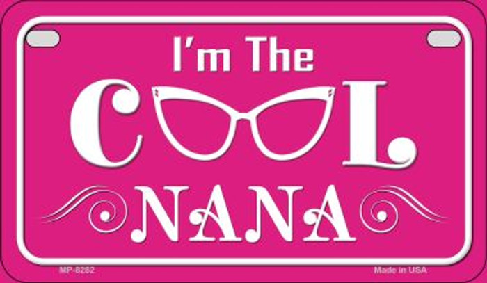 Im The Cool Nana Novelty Metal Motorcycle Plate MP-8282