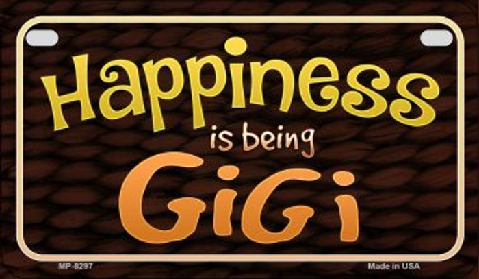 Happiness is Being Gigi Novelty Metal Motorcycle Plate MP-8297