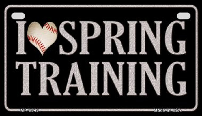 I Love Spring Training Novelty Metal Motorcycle Plate MP-8549