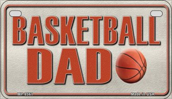 Basketball Dad Novelty Metal Motorcycle Plate MP-8561