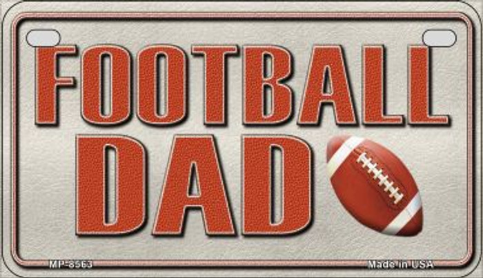 Football Dad Novelty Metal Motorcycle Plate MP-8563