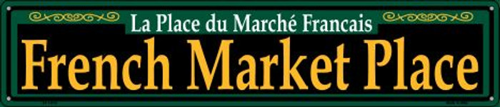 French Market Place Green Novelty Metal Street Sign ST-1212