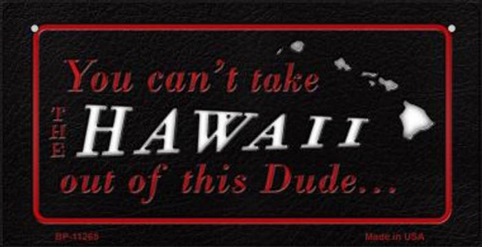 Hawaii Dude Novelty Metal Bicycle Plate BP-11265