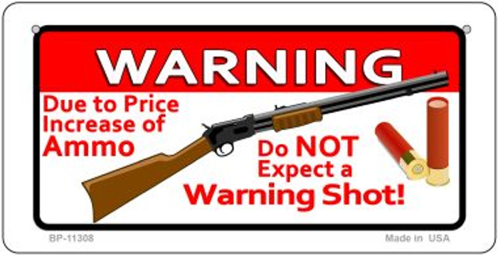 Do Not Expect A Warning Shot Novelty Metal Bicycle Plate BP-11308