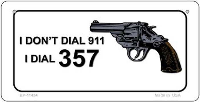 I Dont Dial 911 Novelty Metal Bicycle Plate BP-11434