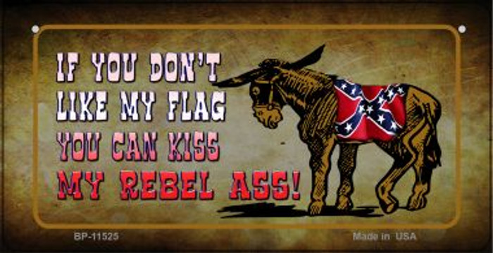 Dont Like My Flag Kiss My Rebel Ass Novelty Metal Bicycle Plate BP-11525