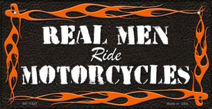 Real Men Ride Motorcycles Novelty Metal Bicycle Plate BP-11647