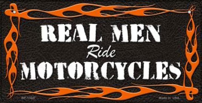 Real Men Ride Motorcycles Novelty Metal Bicycle Plate BP-11647