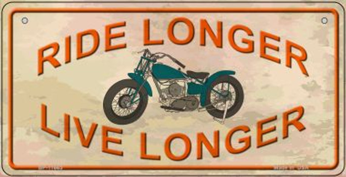 Ride Longer Live Longer Novelty Metal Bicycle Plate BP-11663