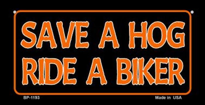 Save A Hog Novelty Metal Bicycle Plate BP-1193
