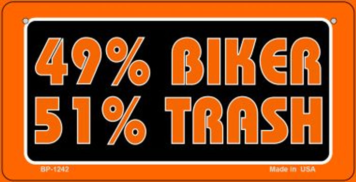 49% Biker 51% Trash Novelty Metal Bicycle Plate BP-1242