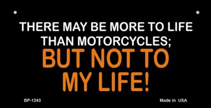 More To Life Than Motorcycles Novelty Metal Bicycle Plate BP-1243
