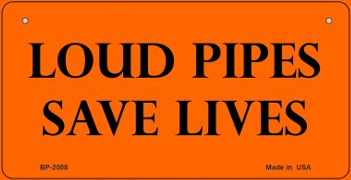 Loud Pipes Save Lives Novelty Metal Bicycle Plate BP-2008