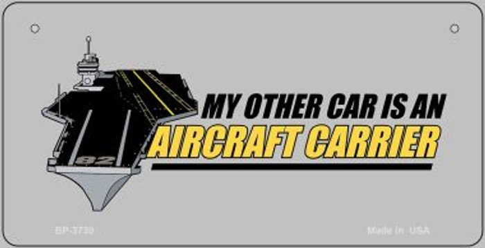 My Other Car Aircraft Carrier Novelty Metal Bicycle Plate BP-3730