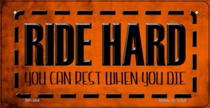 Ride Hard Novelty Metal Bicycle Plate BP-384
