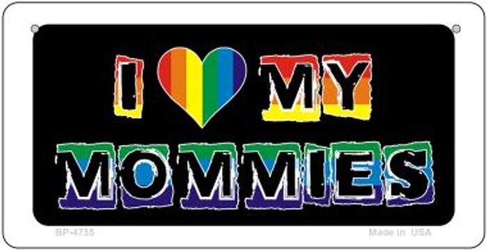 Love My Mommies Rainbow  Novelty Metal Bicycle Plate BP-4735