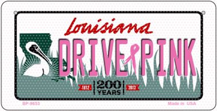 Drive Pink Louisiana Novelty Metal Bicycle Plate BP-9653
