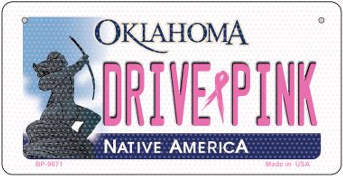 Drive Pink Oklahoma Novelty Metal Bicycle Plate BP-9671