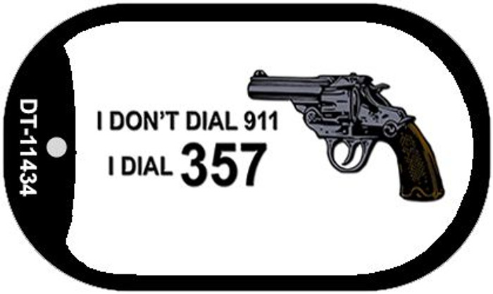 I Dont Dial 911 Novelty Metal Dog Tag Necklace DT-11434