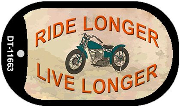 Ride Longer Live Longer Novelty Metal Dog Tag Necklace DT-11663