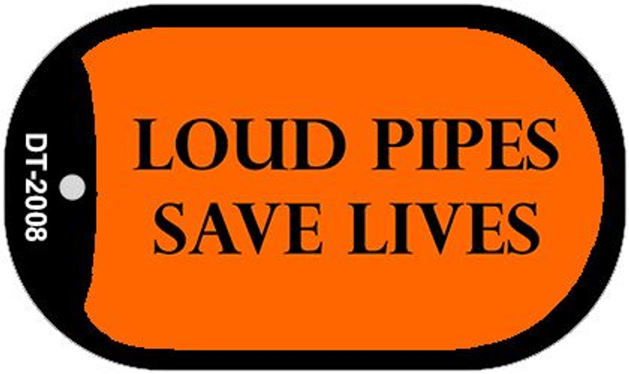 Loud Pipes Save Lives Novelty Metal Dog Tag Necklace DT-2008