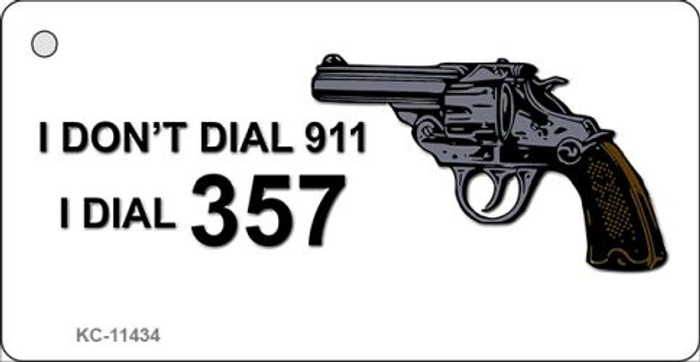 I Dont Dial 911 Novelty Metal Key Chain KC-11434