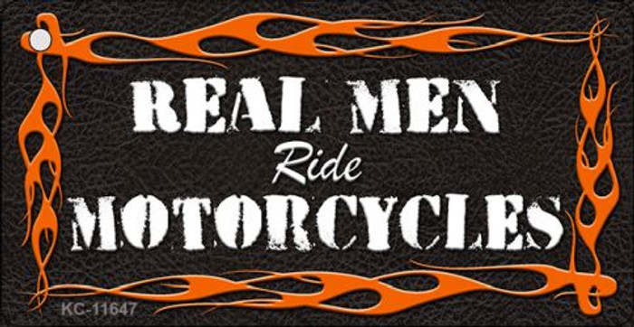 Real Men Ride Motorcycles Novelty Metal Key Chain KC-11647