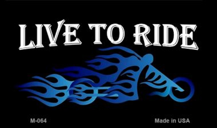 Live to Ride Novelty Metal Magnet M-064