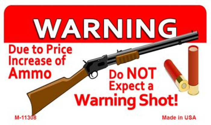 Do Not Expect A Warning Shot Novelty Metal Magnet M-11308