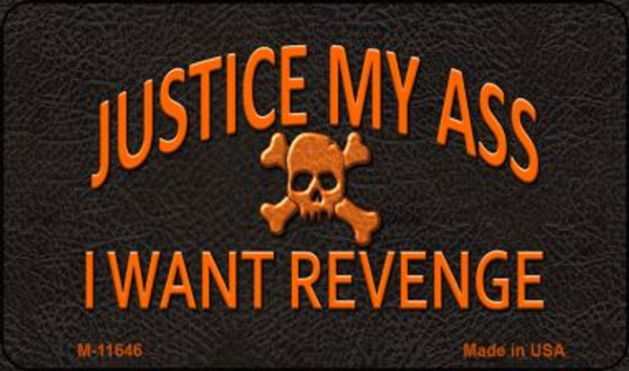Justice My Ass Novelty Metal Magnet M-11646