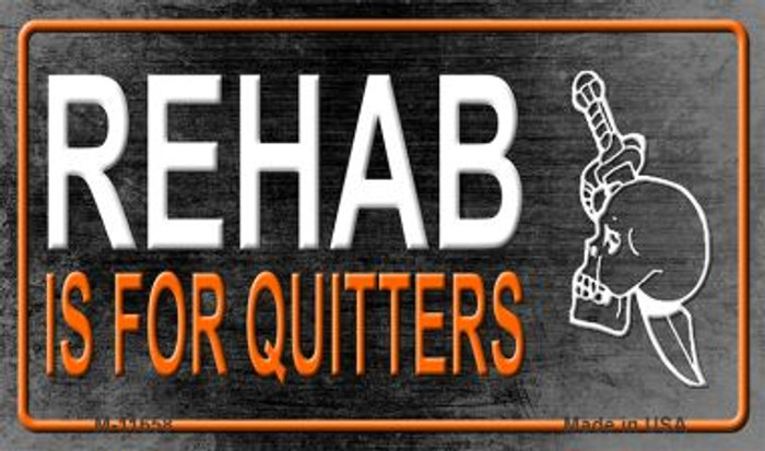 Rehab Is For Quitters Novelty Metal Magnet M-11658