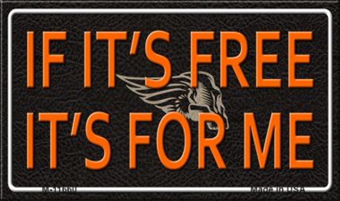 If It Is Free It Is For Me Novelty Metal Magnet M-11660