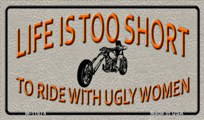 Life Is Too Short Novelty Metal Magnet M-11674