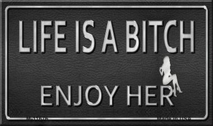 Life Is A Bitch Novelty Metal Magnet M-11676