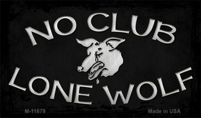 No Club Lone Wolf Novelty Metal Magnet M-11679
