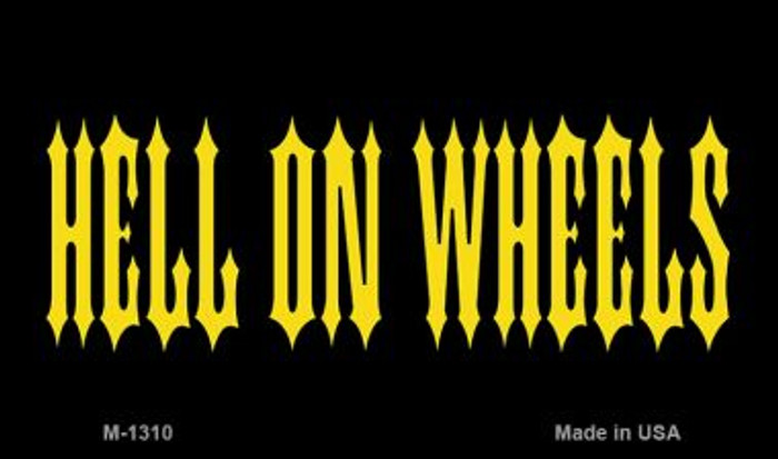 Hell On Wheels Novelty Metal Magnet M-1310