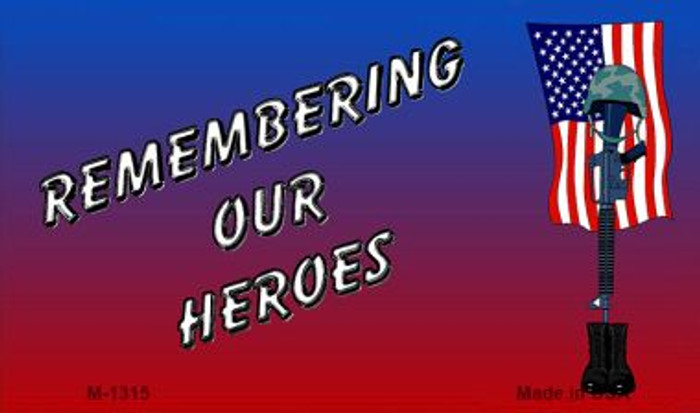 Remembering Our Heroes Novelty Metal Magnet M-1315