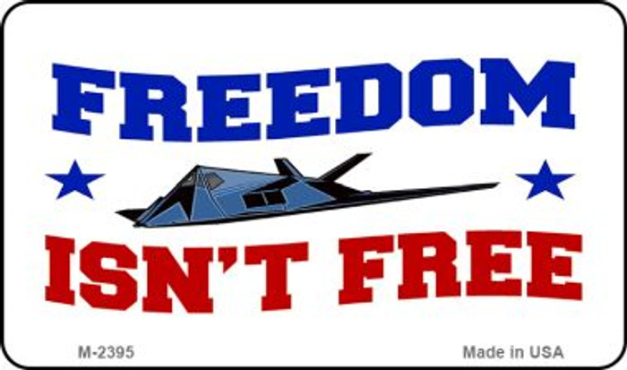 Freedom Isn't Free Novelty Metal Magnet M-2395