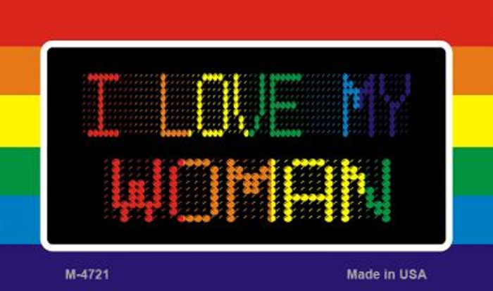 I Love My Woman  Novelty Metal Magnet M-4721