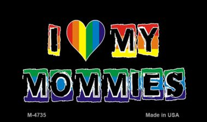 Love My Mommies Rainbow  Novelty Metal Magnet M-4735