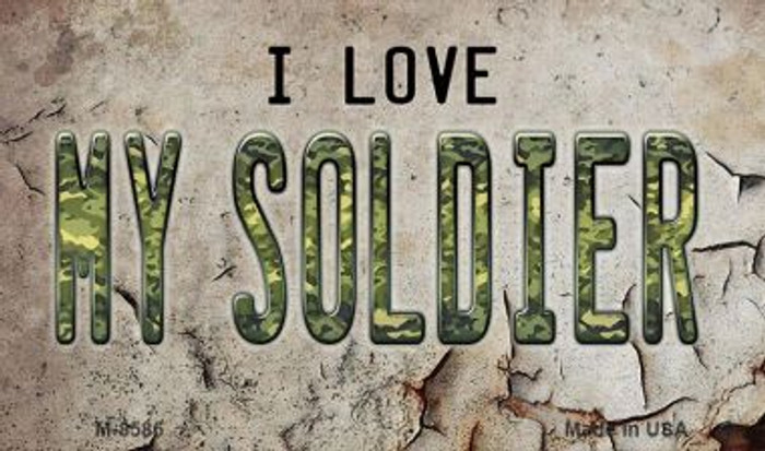 I Love My Soldier Novelty Metal Magnet M-8586